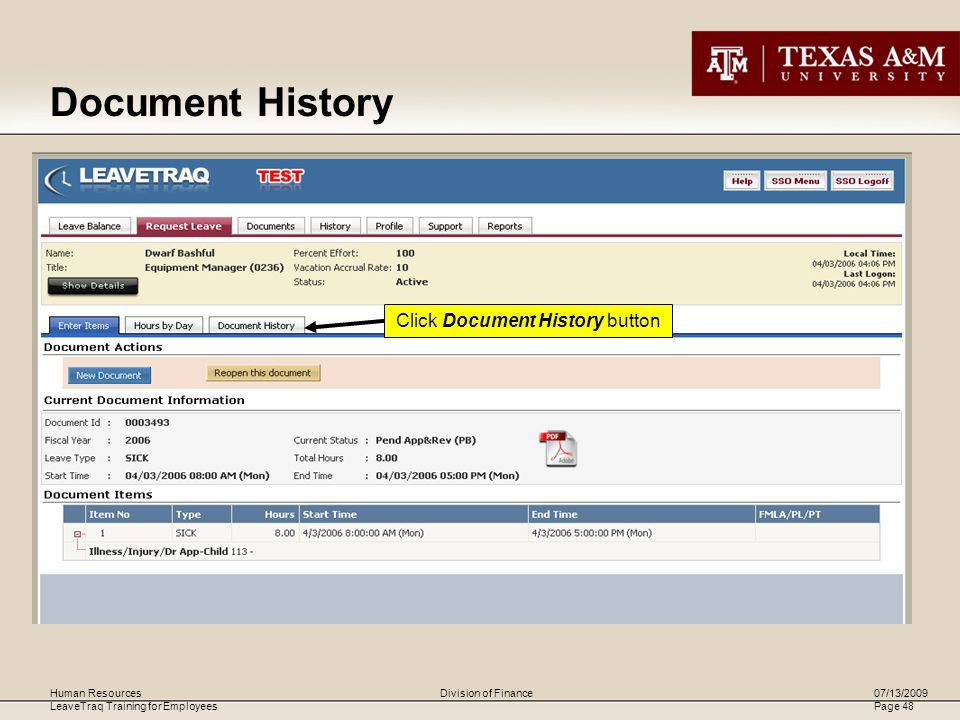 Human Resources LeaveTraq Training for Employees 07/13/2009 Page 48 Division of Finance Document History Click Document History button