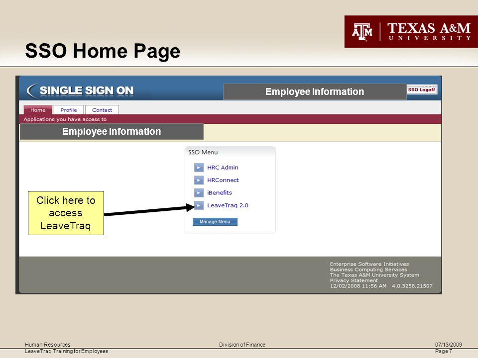 Human Resources LeaveTraq Training for Employees 07/13/2009 Page 7 Division of Finance SSO Home Page Employee Information Click here to access LeaveTraq Employee Information