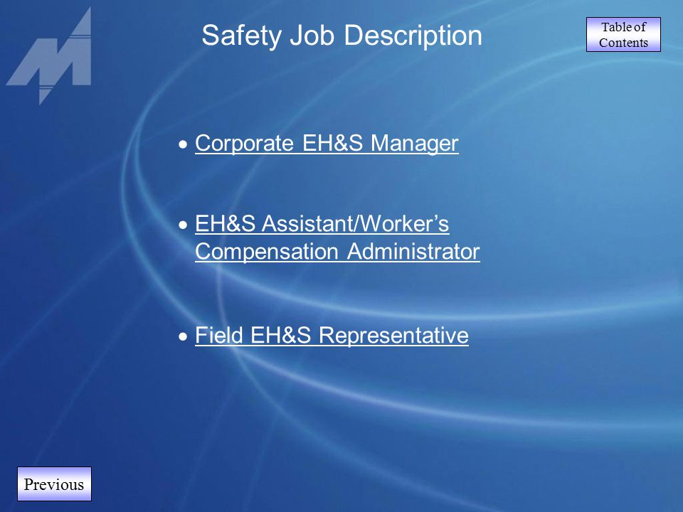 Table of Contents Previous Safety Job Description  Corporate EH&S Manager Corporate EH&S Manager  EH&S Assistant/Worker's Compensation Administrator