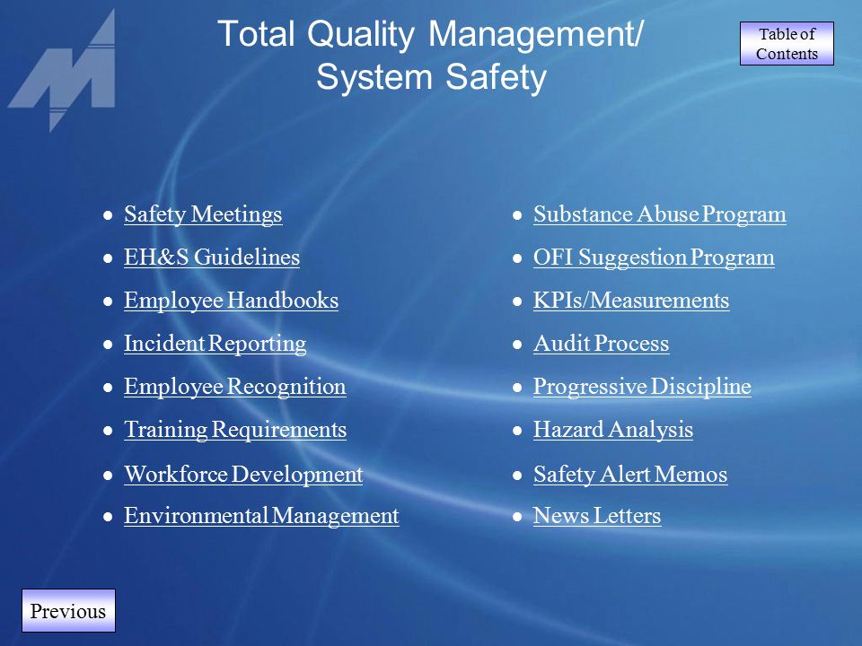 Table of Contents Total Quality Management/ System Safety  EH&S Guidelines EH&S Guidelines  Safety Meetings Safety Meetings  Incident Reporting Inc