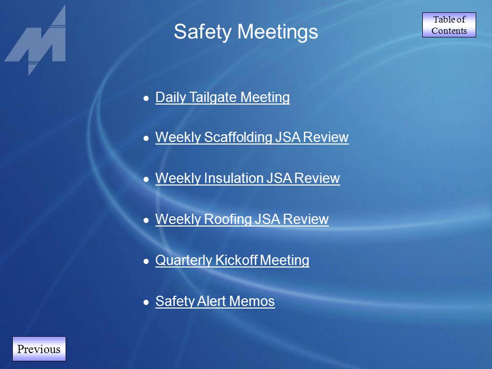 Table of Contents Previous Safety Meetings  Daily Tailgate Meeting Daily Tailgate Meeting  Weekly Scaffolding JSA Review Weekly Scaffolding JSA Revi