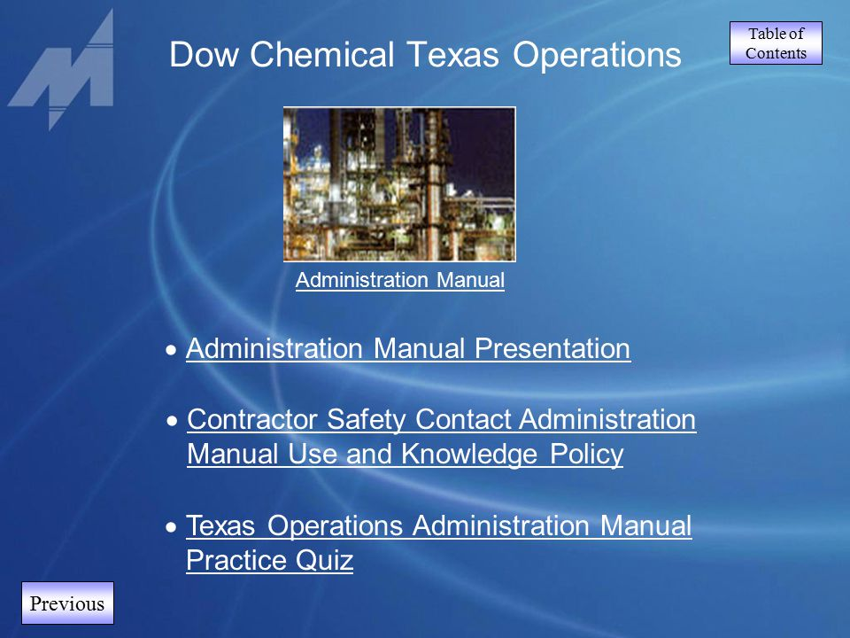 Table of Contents Previous Dow Chemical Texas Operations Administration Manual  Texas Operations Administration Manual Practice Quiz Texas Operations