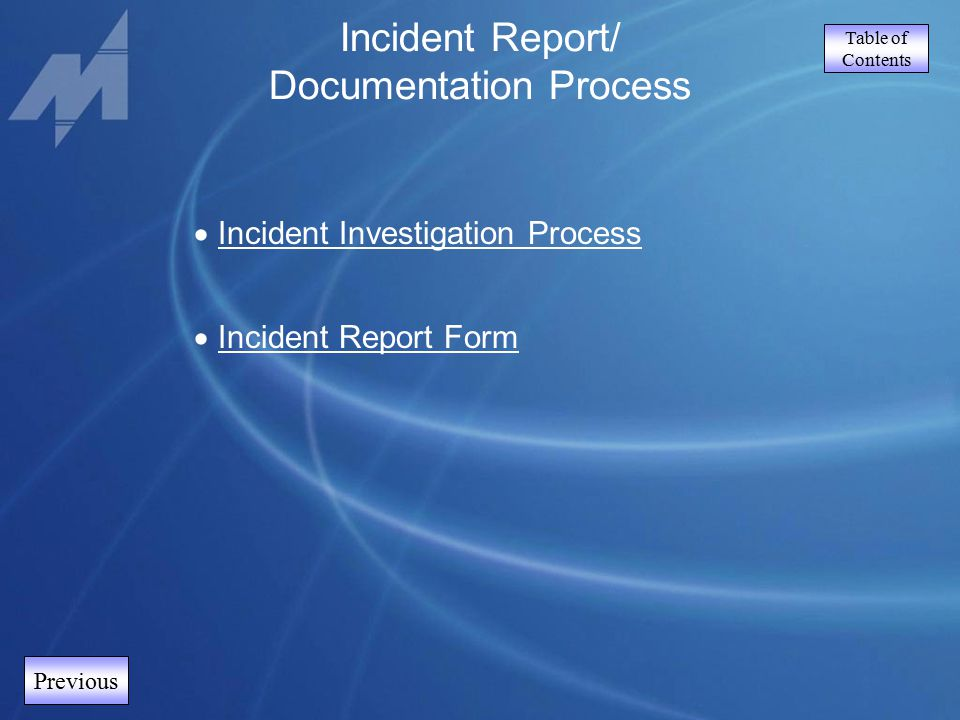 Table of Contents Previous Incident Report/ Documentation Process  Incident Investigation Process Incident Investigation Process  Incident Report Fo