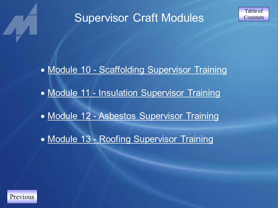 Table of Contents Supervisor Craft Modules  Module 10 - Scaffolding Supervisor Training Module 10 - Scaffolding Supervisor Training  Module 11 - Ins
