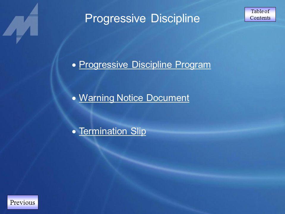 Table of Contents Previous Progressive Discipline  Progressive Discipline Program Progressive Discipline Program  Warning Notice Document Warning Notice Document  Termination Slip Termination Slip