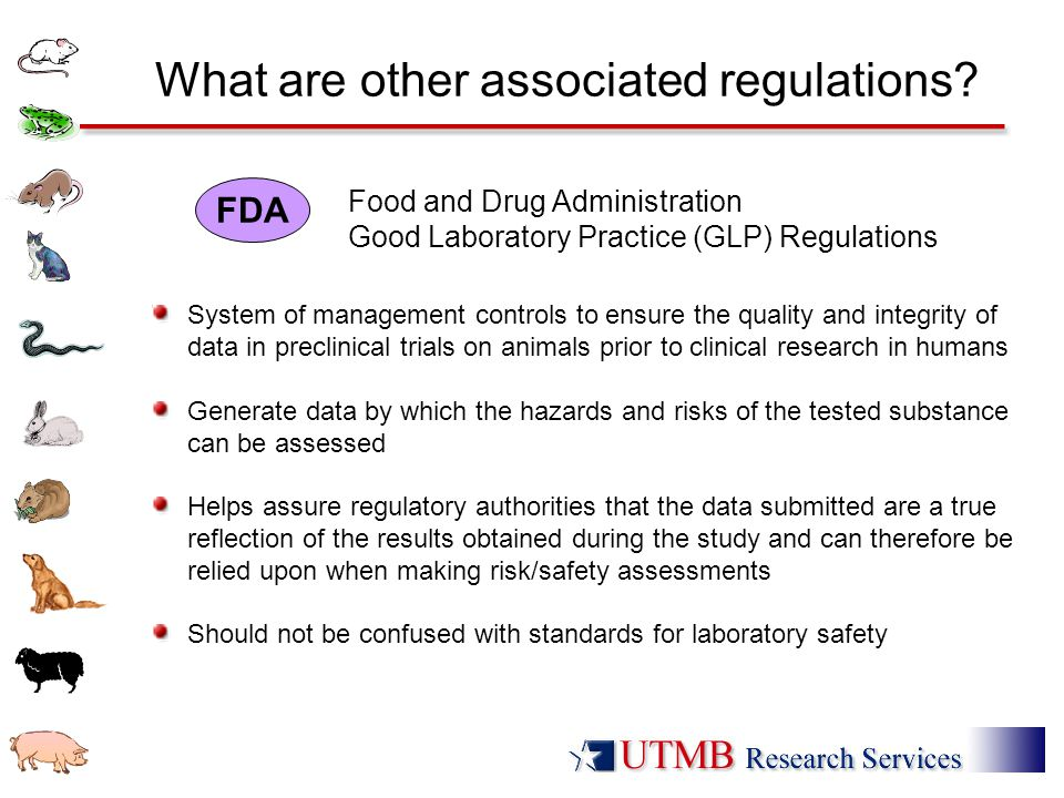 What are other associated regulations? System of management controls to ensure the quality and integrity of data in preclinical trials on animals prio