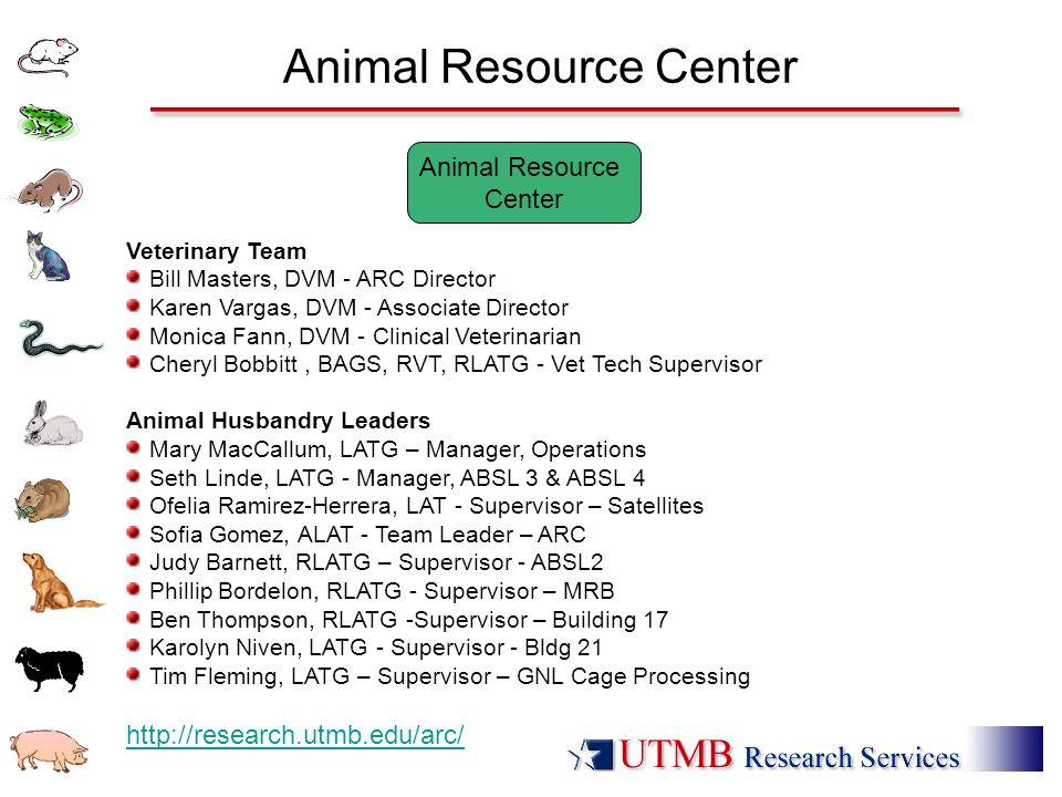 Animal Resource Center Veterinary Team Bill Masters, DVM - ARC Director Karen Vargas, DVM - Associate Director Monica Fann, DVM - Clinical Veterinaria