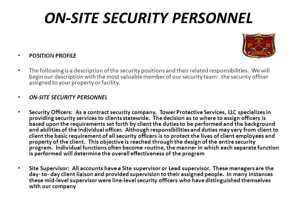 PLACEMENT Tower Protective Services, LLC understands that each client has unique needs. Accordingly we develop site specific hiring profiles during ou