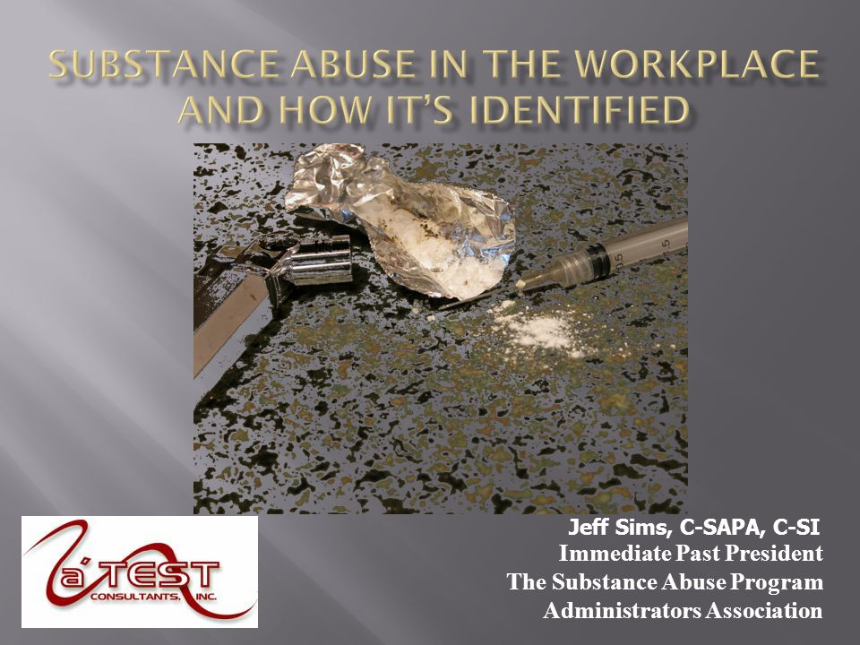 Immediate Past President The Substance Abuse Program Administrators Association Jeff Sims, C-SAPA, C-SI