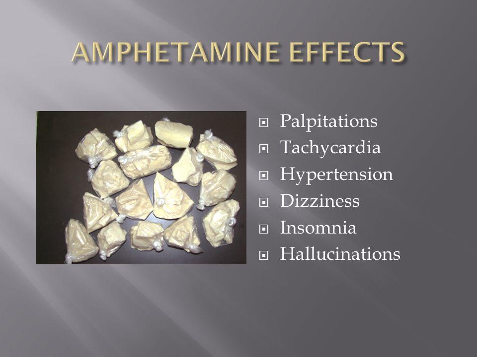  Palpitations  Tachycardia  Hypertension  Dizziness  Insomnia  Hallucinations