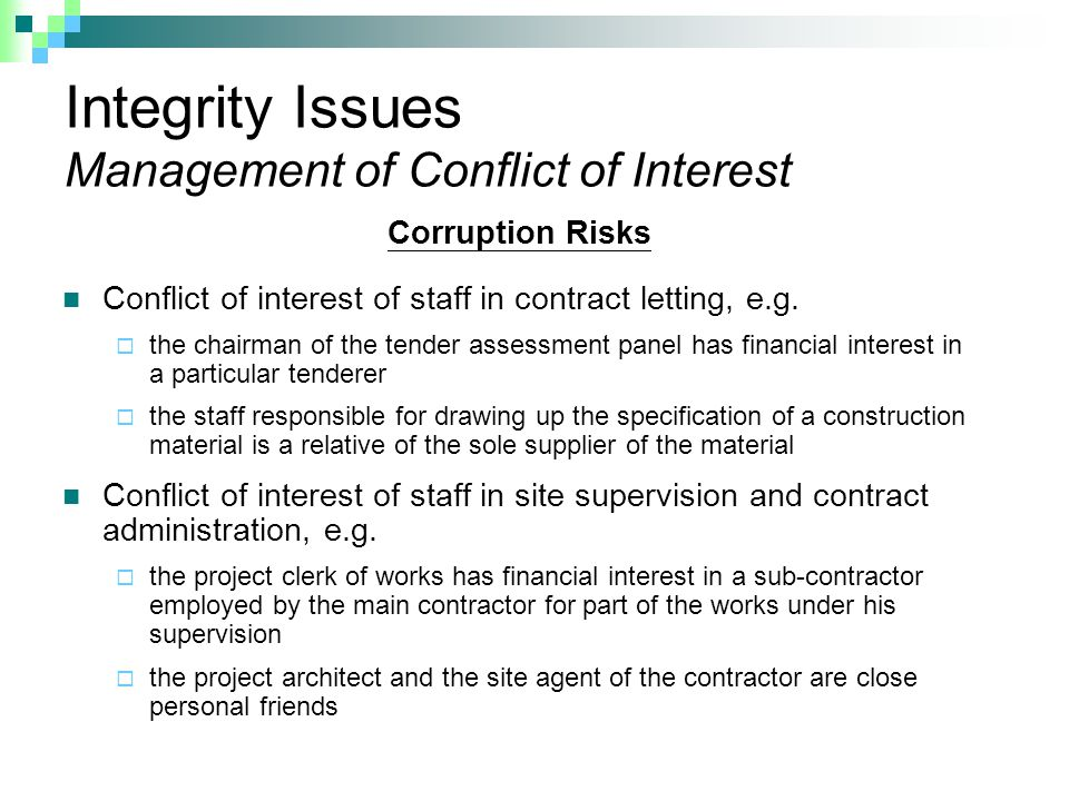 Corruption Risks Conflict of interest of staff in contract letting, e.g.