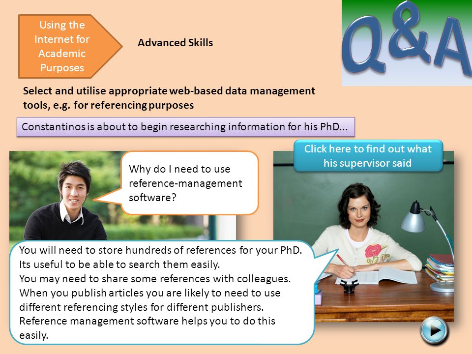 Select and utilise appropriate web-based data management tools, e.g. for referencing purposes Using the Internet for Academic Purposes Constantinos is