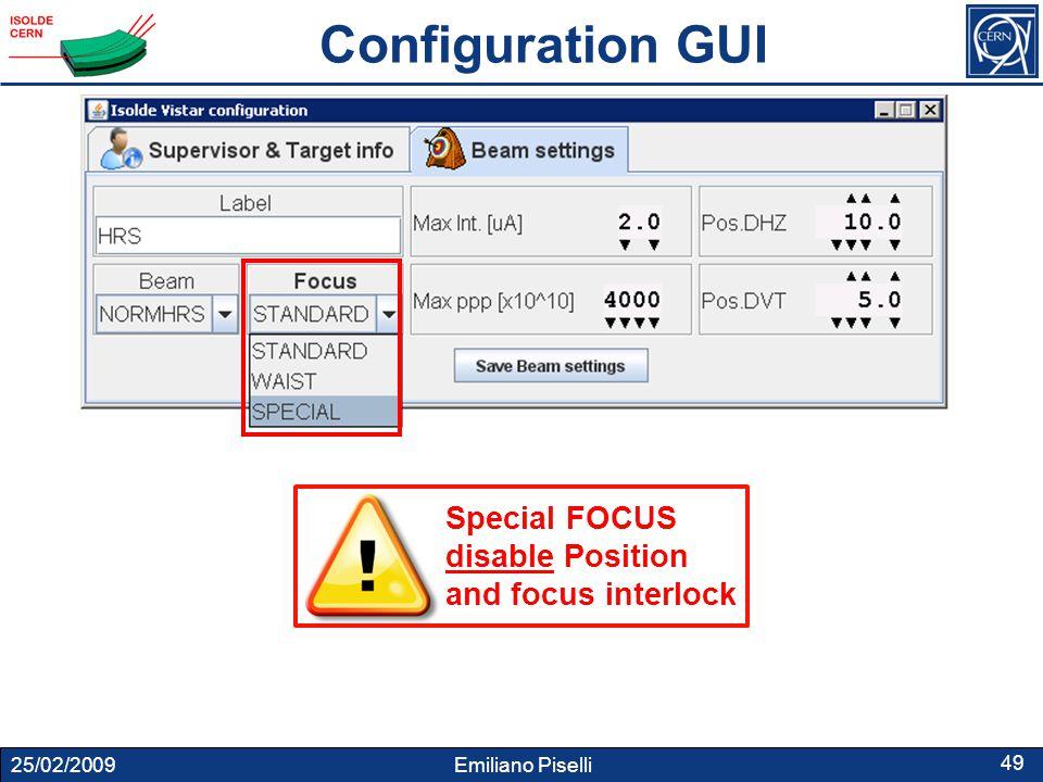 25/02/2009 Emiliano Piselli 49 Special FOCUS disable Position and focus interlock Configuration GUI