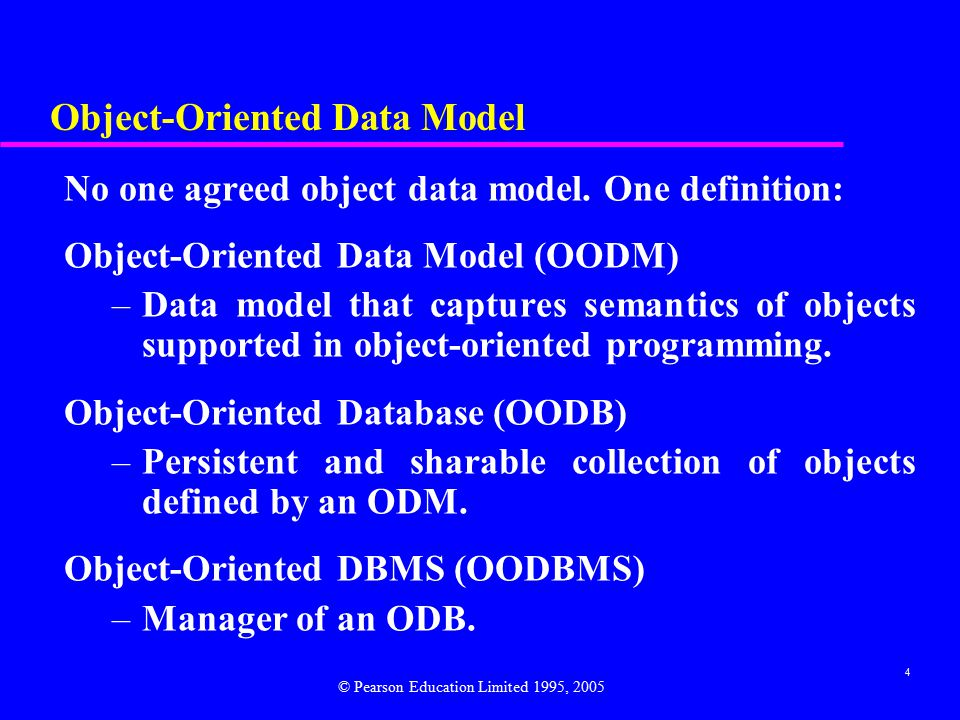 4 Object-Oriented Data Model No one agreed object data model.