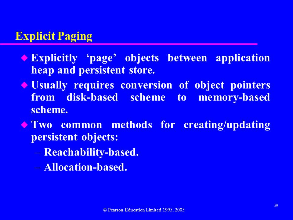 50 Explicit Paging u Explicitly 'page' objects between application heap and persistent store.