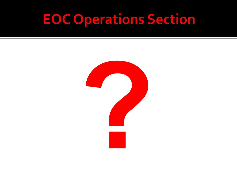 EOC Operations Section ?