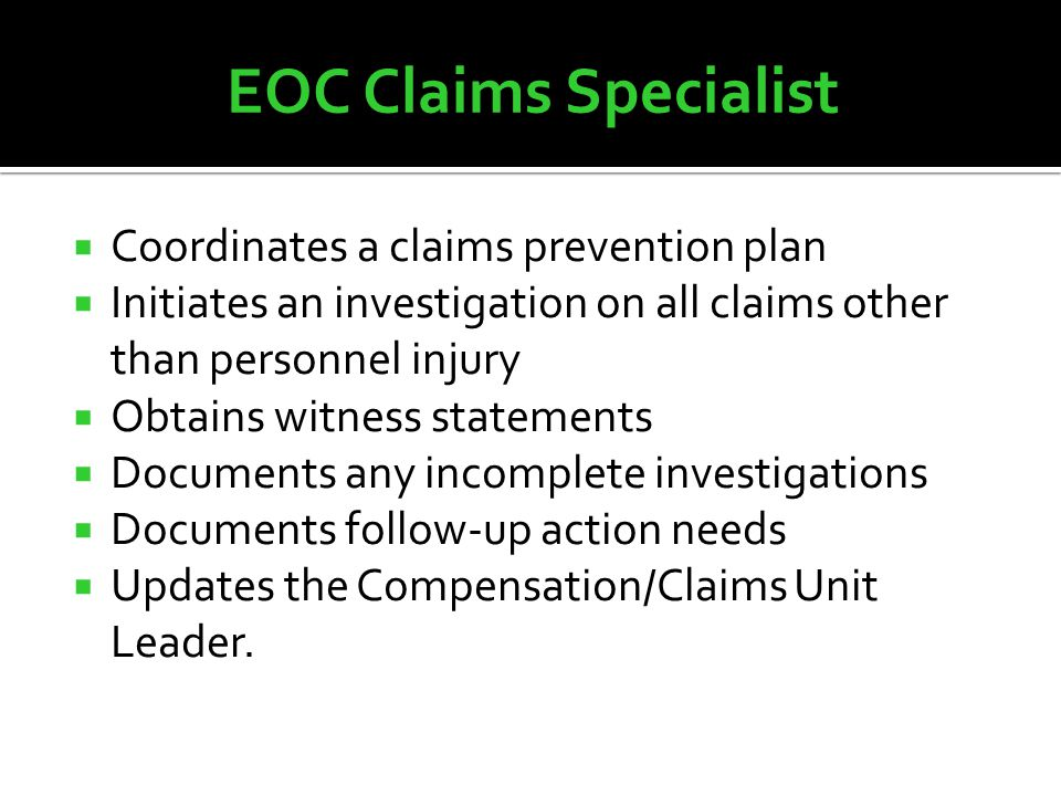  Coordinates a claims prevention plan  Initiates an investigation on all claims other than personnel injury  Obtains witness statements  Documents