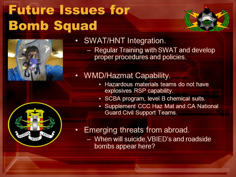 Future Issues for Bomb Squad SWAT/HNT Integration.