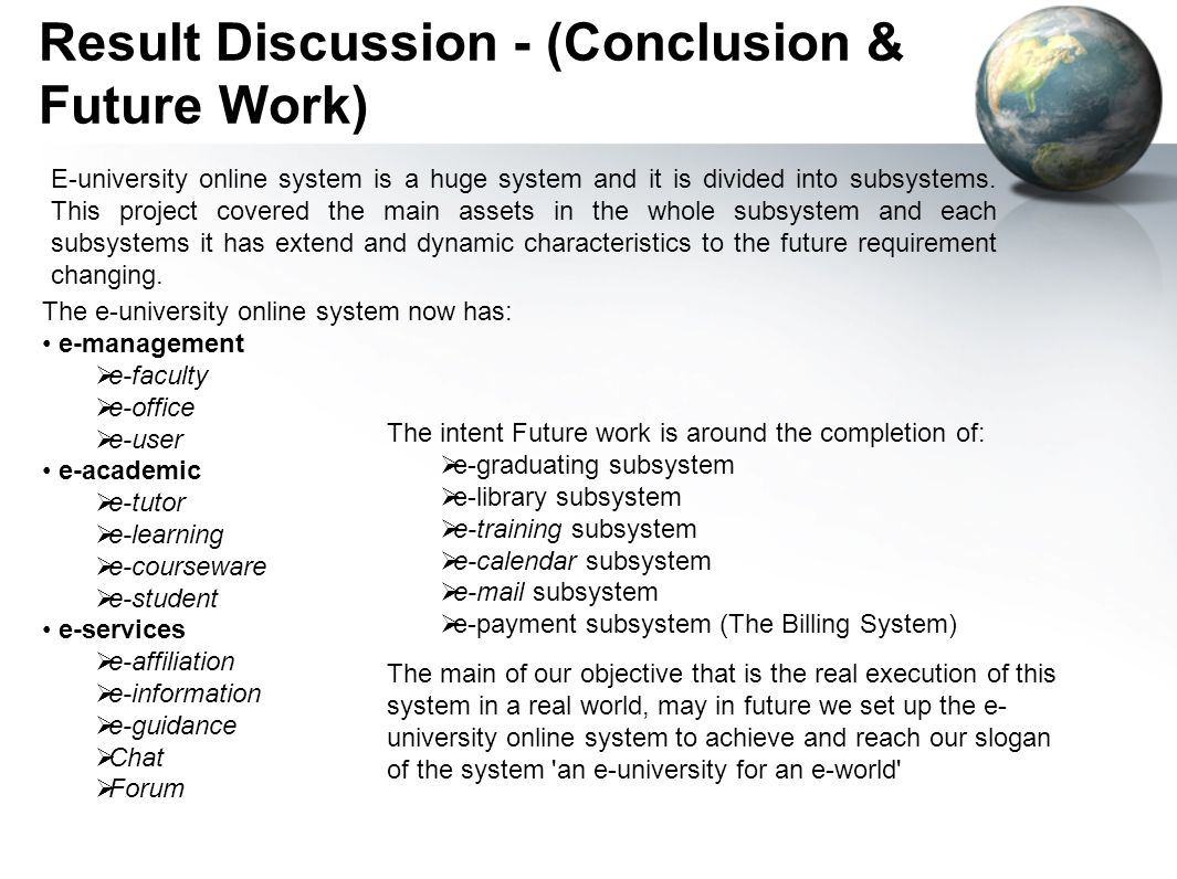 Result Discussion - (Conclusion & Future Work) E-university online system is a huge system and it is divided into subsystems.