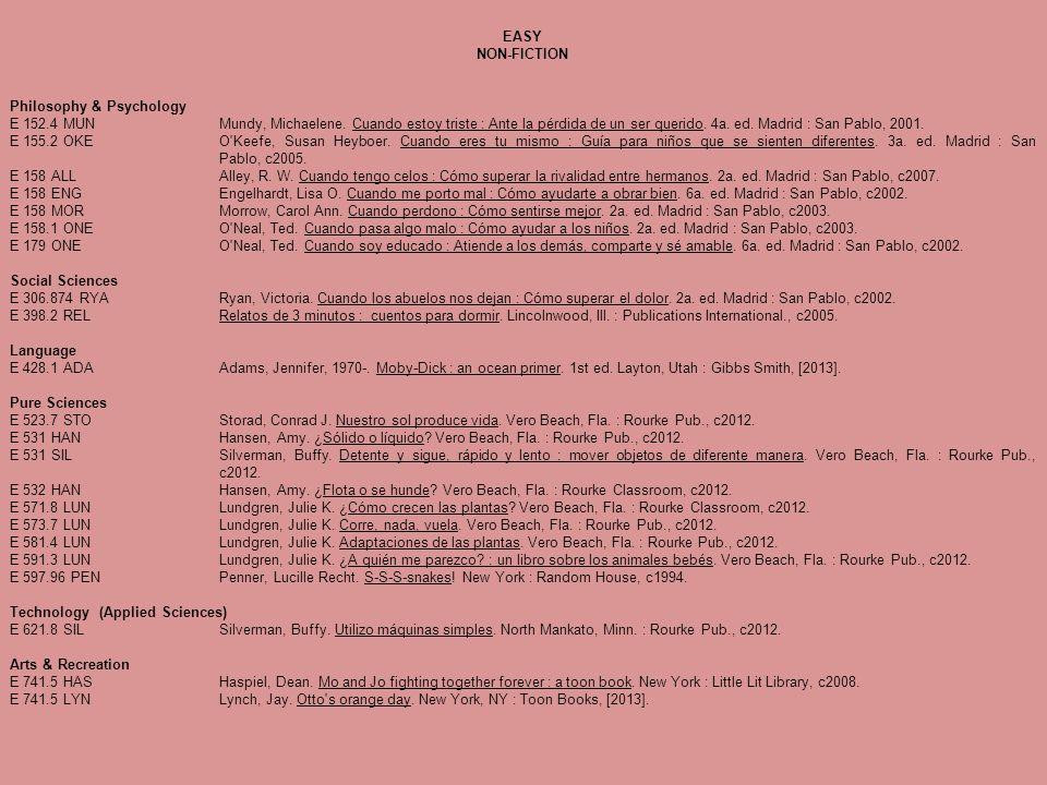 EASY NON-FICTION Philosophy & Psychology E 152.4 MUNMundy, Michaelene. Cuando estoy triste : Ante la pérdida de un ser querido. 4a. ed. Madrid : San P