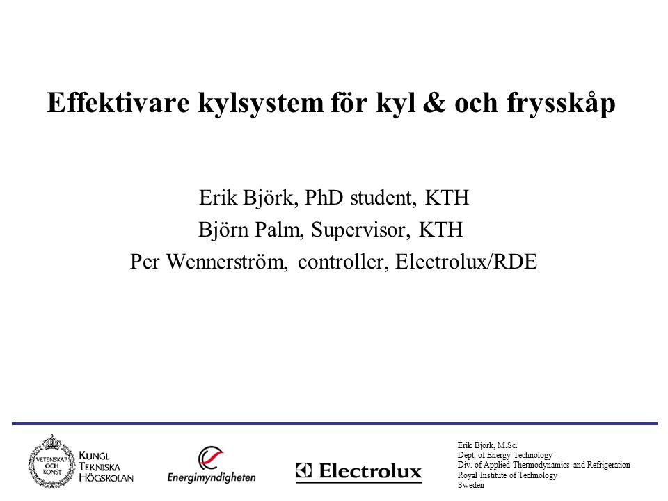 Erik Björk, M.Sc. Dept. of Energy Technology Div.