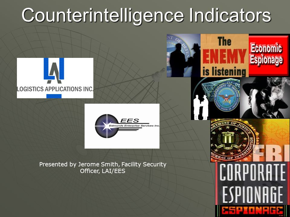 Counterintelligence Indicators Presented by Jerome Smith, Facility Security Officer, LAI/EES