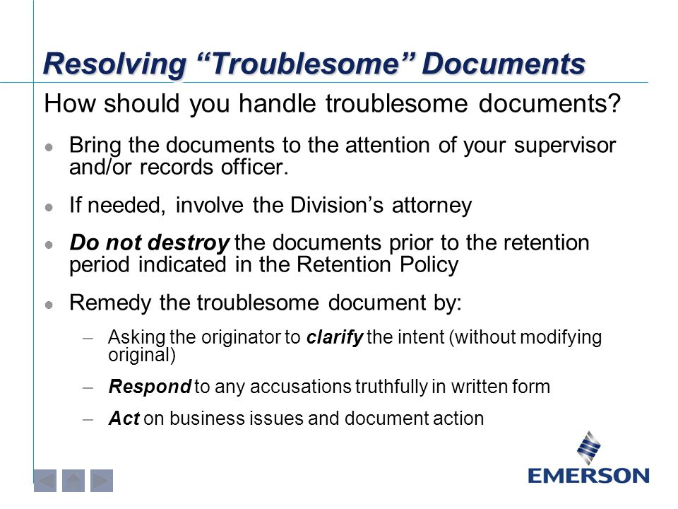 """Resolving """"Troublesome"""" Documents How should you handle troublesome documents? Bring the documents to the attention of your supervisor and/or records"""