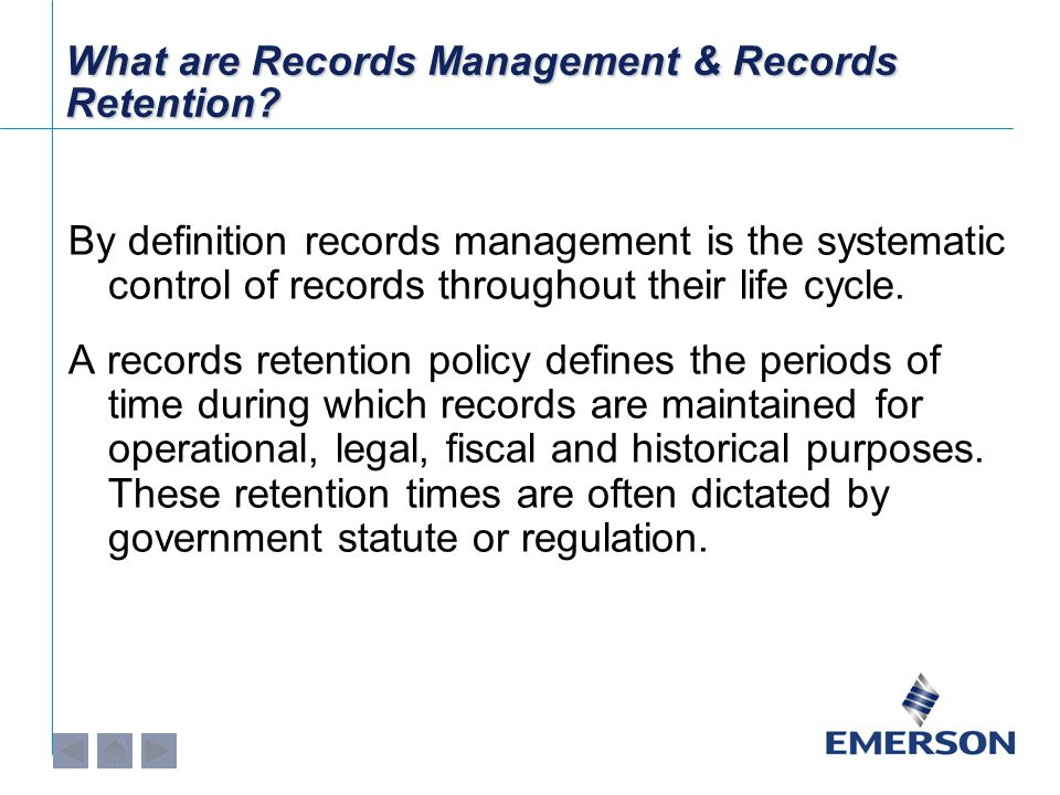 What are Records Management & Records Retention? By definition records management is the systematic control of records throughout their life cycle. A