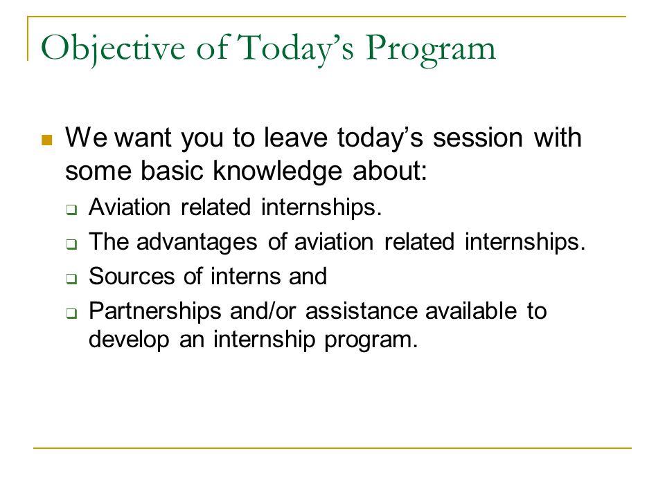 Internship 101—Advantages of Internships Saves Employment Costs:  Internships are a useful recruitment tool.