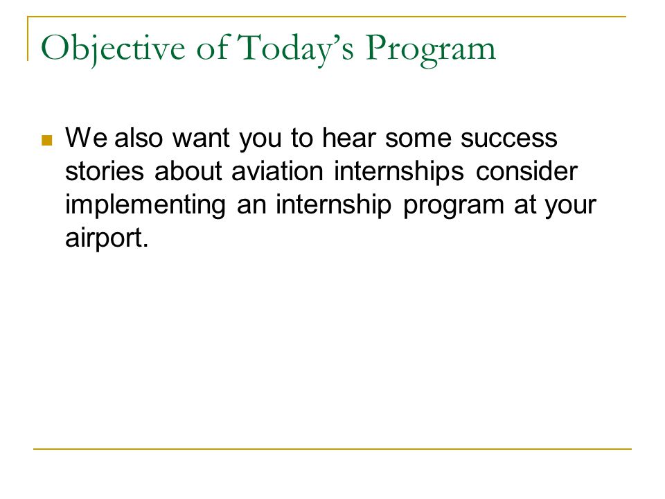 Internship 101 An internship is a learning opportunity for a student to explore a career.