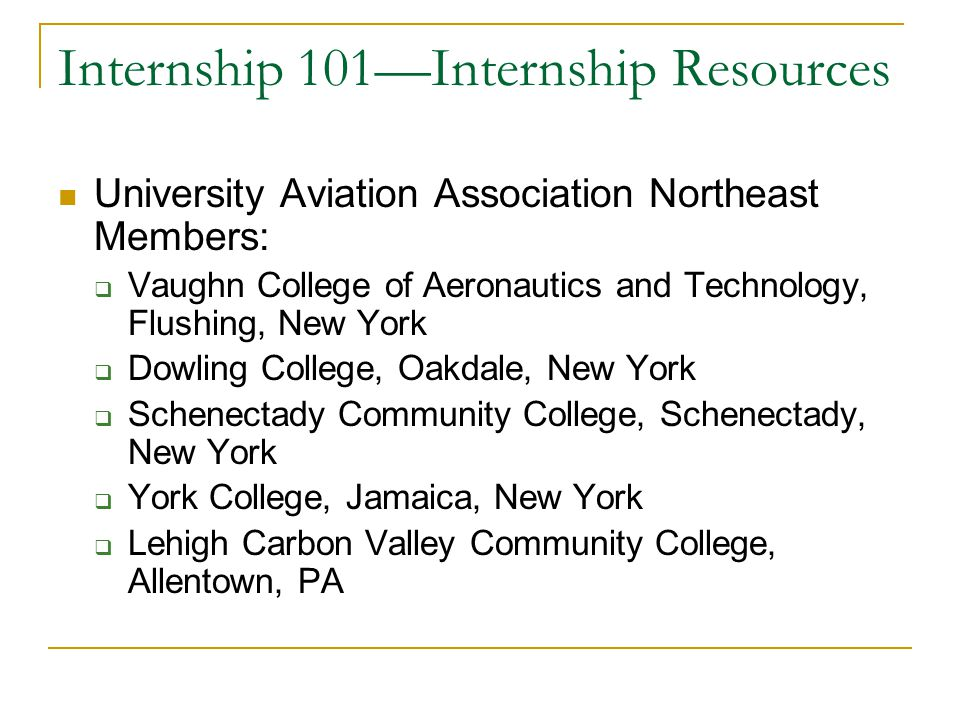 Internship 101—Internship Resources University Aviation Association Northeast Members:  Vaughn College of Aeronautics and Technology, Flushing, New Y