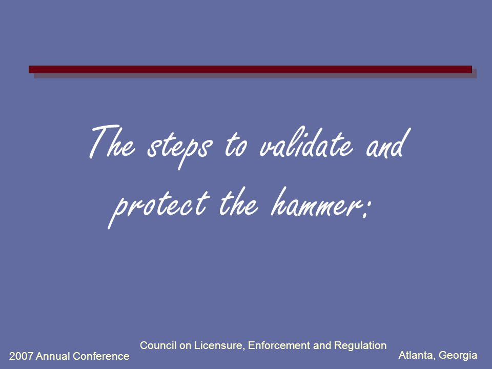 Atlanta, Georgia 2007 Annual Conference Council on Licensure, Enforcement and Regulation The: -Hospital -Group -Corporation -Leadership holds the hammer