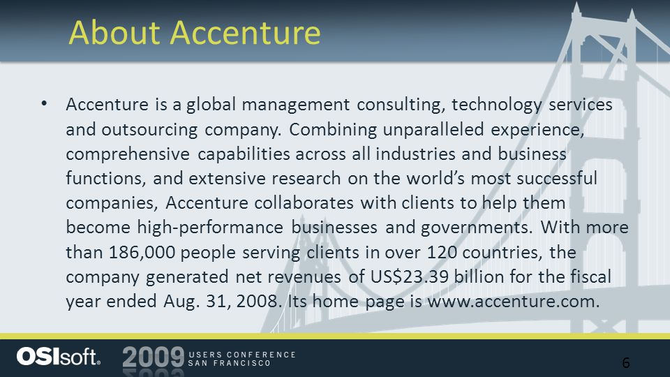 About Accenture 6 Accenture is a global management consulting, technology services and outsourcing company.