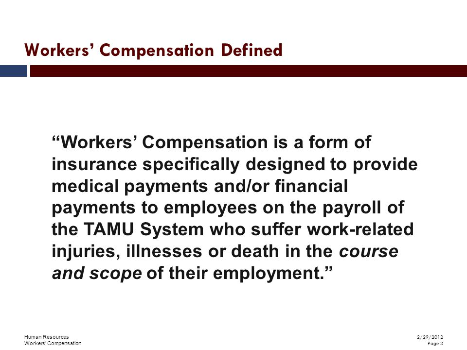 Human Resources Workers' Compensation 2/29/2012 Page 4  Germany: Developed world's first true Workers' Compensation Insurance system in 1884.