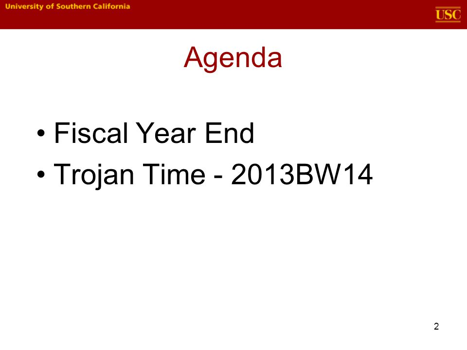 2 Agenda Fiscal Year End Trojan Time - 2013BW14