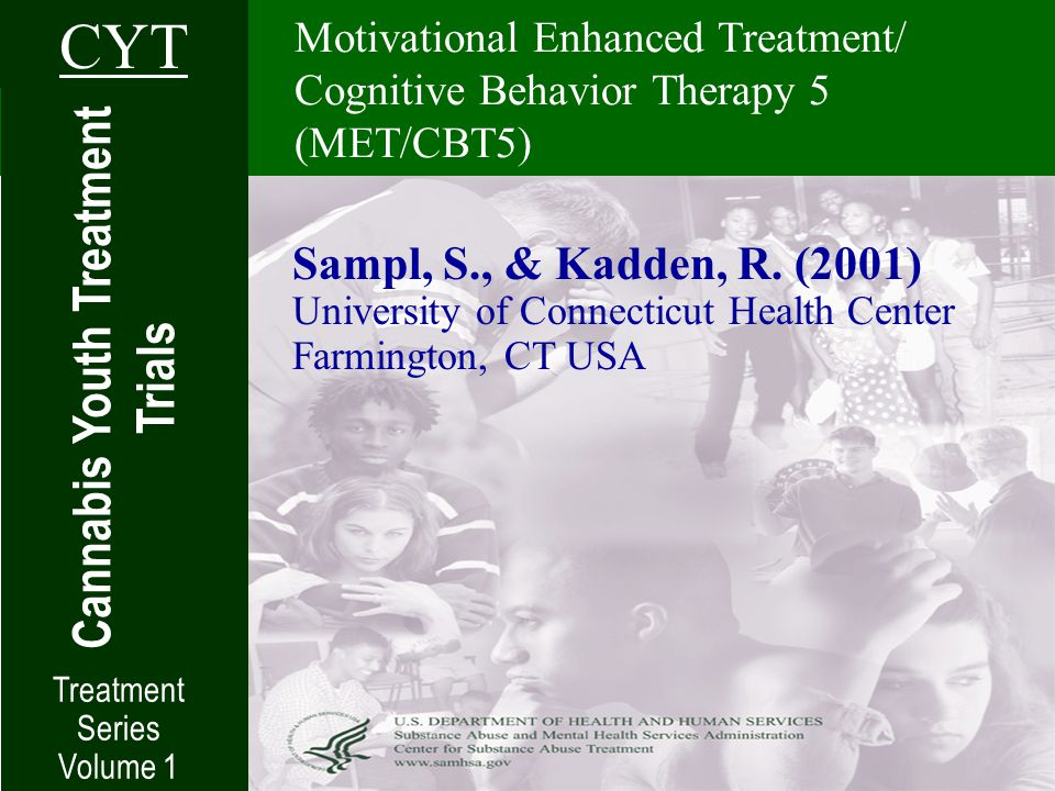 Motivational Enhanced Treatment/ Cognitive Behavior Therapy 5 (MET/CBT5) Cannabis Youth Treatment Trials CYT Treatment Series Volume 1 Sampl, S., & Kadden, R.