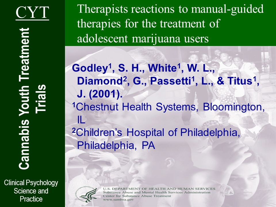 Therapists reactions to manual-guided therapies for the treatment of adolescent marijuana users Cannabis Youth Treatment Trials CYT Clinical Psychology Science and Practice Godley 1, S.