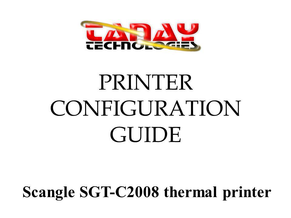 PRINTER CONFIGURATION GUIDE Scangle SGT-C2008 thermal printer