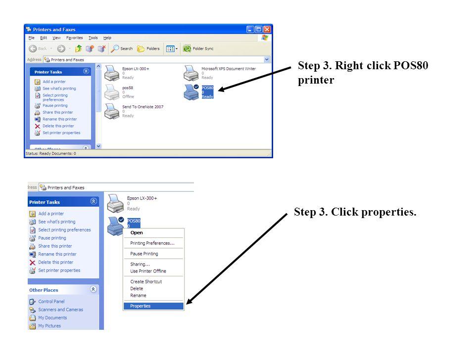 Step 3. Right click POS80 printer Step 3. Click properties.