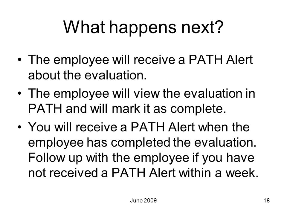 What happens next. The employee will receive a PATH Alert about the evaluation.