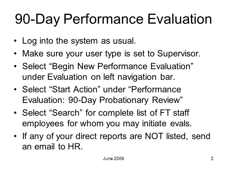 """90-Day Performance Evaluation Log into the system as usual. Make sure your user type is set to Supervisor. Select """"Begin New Performance Evaluation"""" u"""