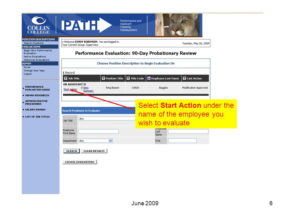 Select Start Action under the name of the employee you wish to evaluate 6June 2009