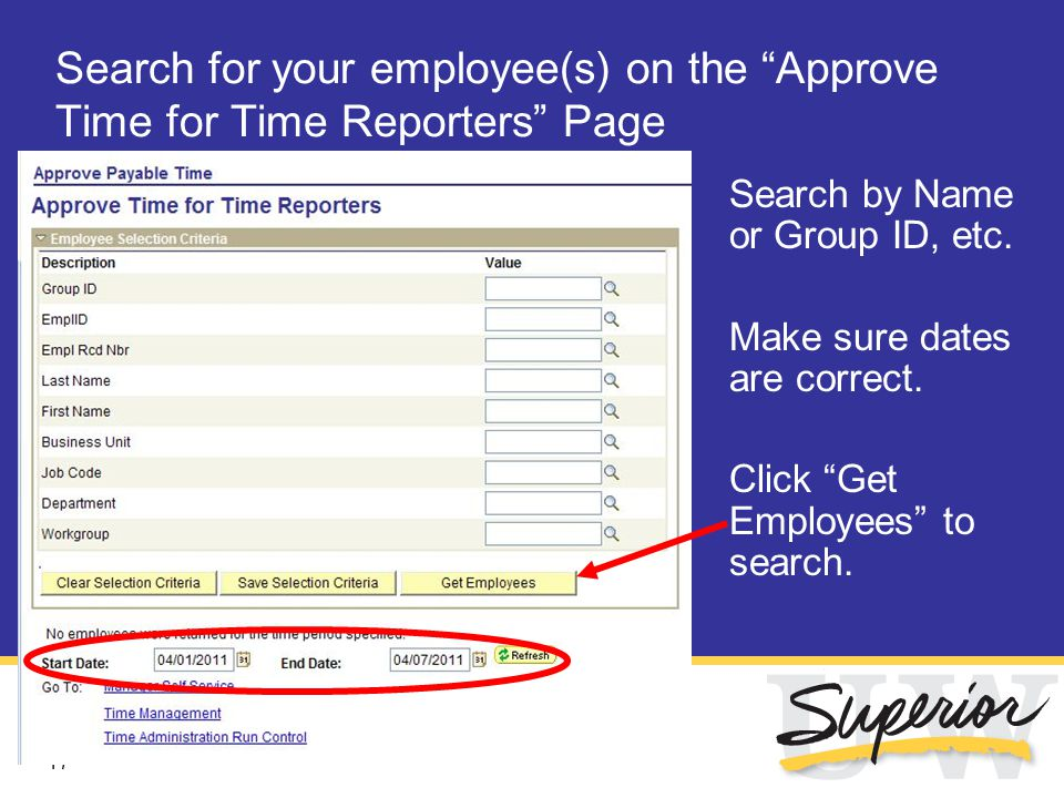 17 Search for your employee(s) on the Approve Time for Time Reporters Page Search by Name or Group ID, etc.