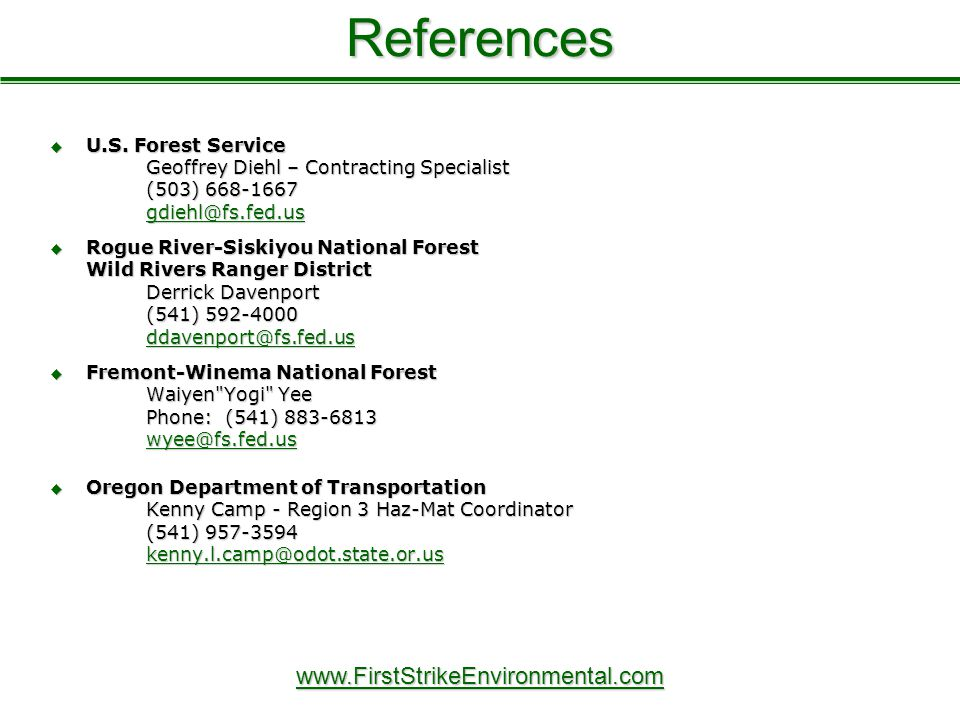 References  U.S. Forest Service Geoffrey Diehl – Contracting Specialist (503) 668-1667 gdiehl@fs.fed.us gdiehl@fs.fed.us  Rogue River-Siskiyou Natio
