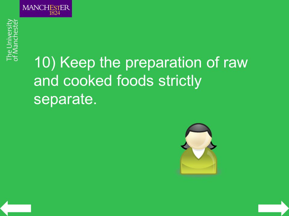 10) Keep the preparation of raw and cooked foods strictly separate.