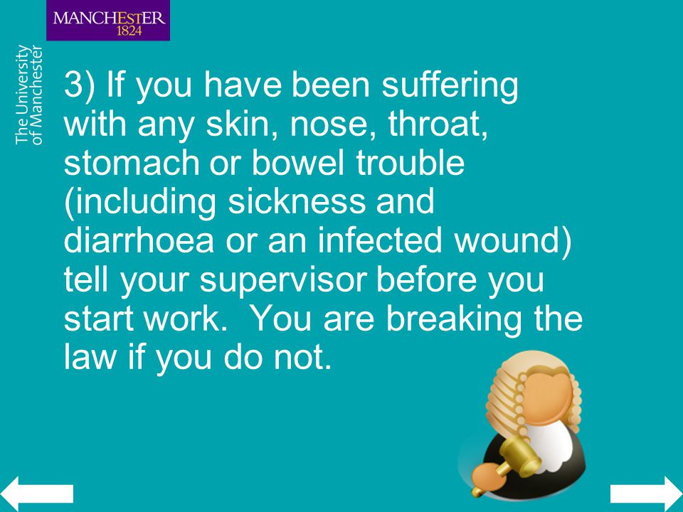 3) If you have been suffering with any skin, nose, throat, stomach or bowel trouble (including sickness and diarrhoea or an infected wound) tell your