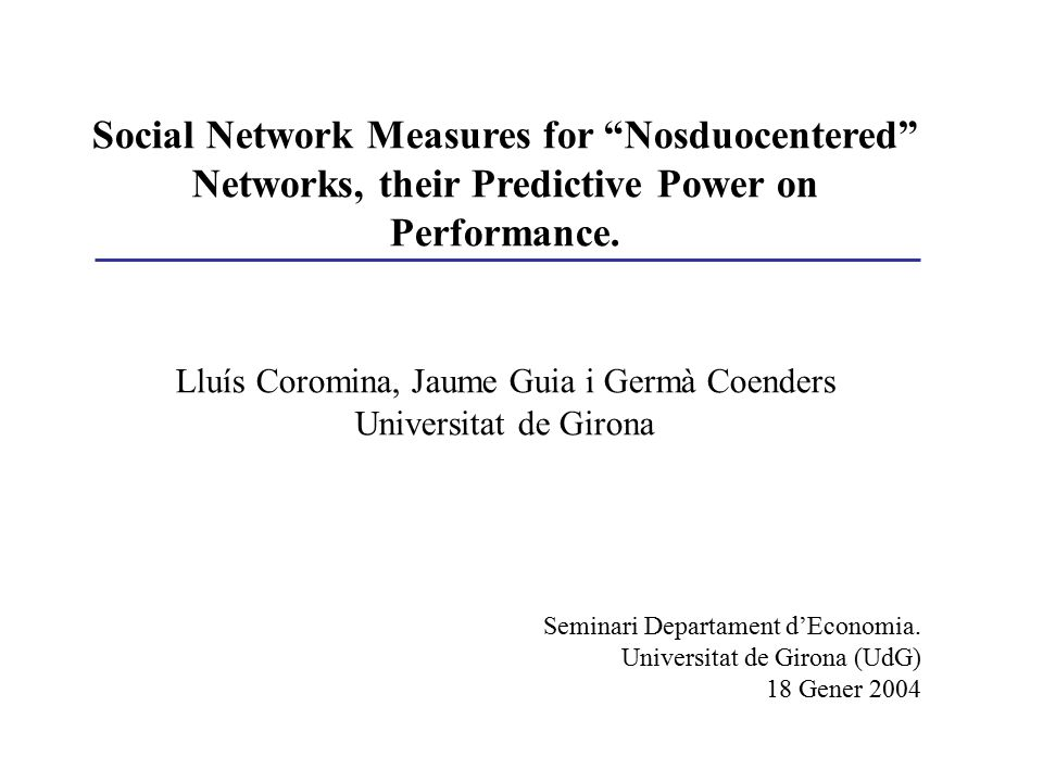 Social Network Measures for Nosduocentered Networks, their Predictive Power on Performance.