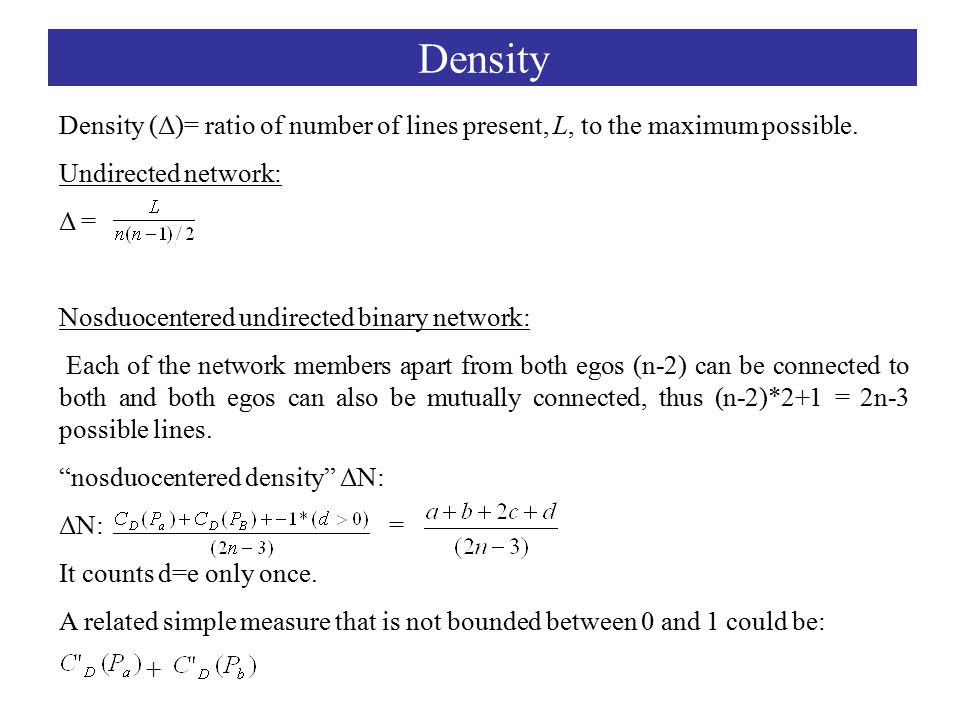 Density Density (Δ)= ratio of number of lines present, L, to the maximum possible.