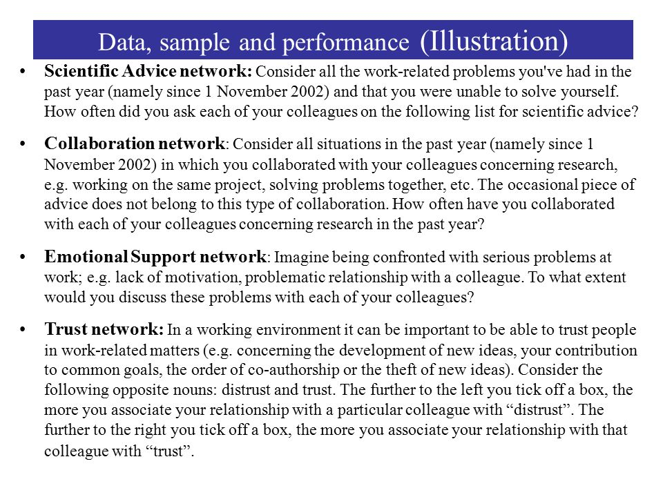 Data, sample and performance (Illustration) Scientific Advice network: Consider all the work-related problems you ve had in the past year (namely since 1 November 2002) and that you were unable to solve yourself.