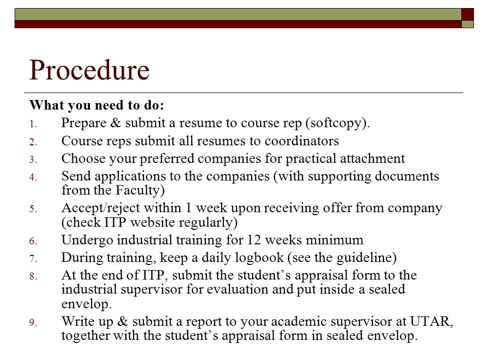 Procedure What you need to do: 1.Prepare & submit a resume to course rep (softcopy).